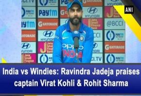 India vs Windies: Ravindra Jadeja praises captain Virat Kohli Rohit Sharma