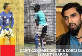 Can t Compare Dhoni Kohli Says Ishant Sharma