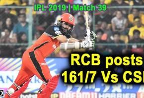 IPL 2019 - Match 39 - RCB posts 161/7 Vs CSK