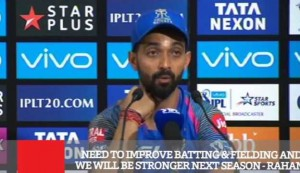 Need To Improve Batting & Fielding And We Will Be Stronger Next Season - Rahane