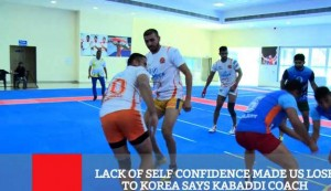 Lack Of Self Confidence Made Us Lose To Korea Says Kabaddi Coach