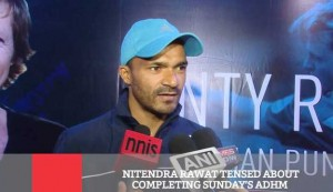 Nitendra Rawat Tensed About Completing Sunday's Adhm