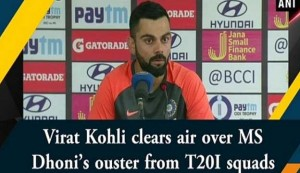 Virat Kohli clears air over MS Dhoni's ouster from T20I squads