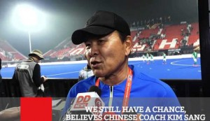 We Still Have A Chance, Believes Chinese Coach Kim Sang