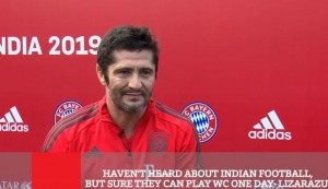 Haven't Heard About Indian Football, But Sure They Can Play WC One Day - Lizarazu