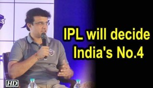 IPL will decide India's No.4, Rishabh Pant can do job: Ganguly