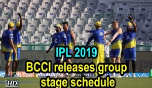 IPL 2019 - BCCI releases group stage schedule