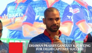 Dhawan Praises Ganguly & Ponting For Delhi Capitals' Success