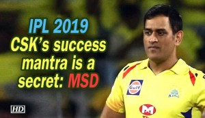 IPL 2019 - CSK's success mantra is a secret: MSD