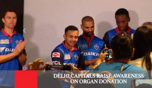 Delhi Capitals Raise Awareness On Organ Donation