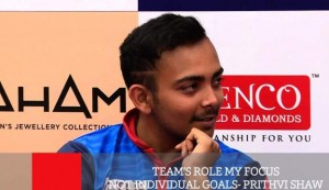 Team's Role My Focus, Not Individual Goals - Prithvi Shaw
