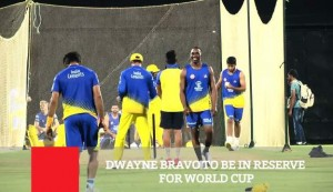 Dwayne Bravo To Be In Reserve For World Cup