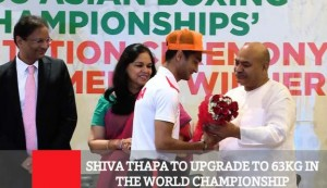 Shiva Thapa To Upgrade To 63Kg In The World Championship