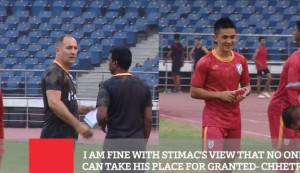 I Am Fine With Stimac's View That No One Can Take His Place For Granted - Chhetri