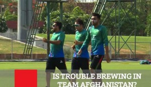 Is Trouble Brewing In Team Afghanistan
