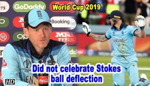 World Cup 2019 - Did not celebrate Stokes ball deflection: Morgan