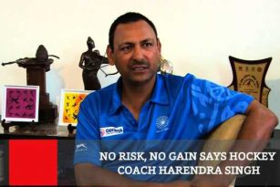 No Risk, No Gain Says Hockey Coach Harendra Singh