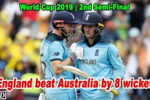 World Cup 2019 - Second Semi Final - England beat Australia by 8 wickets
