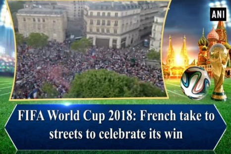 FIFA World Cup 2018: French take to streets to celebrate its win