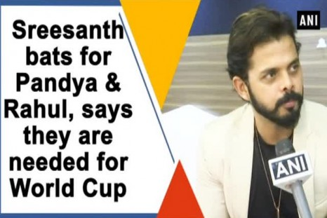 Sreesanth bats for Pandya & Rahul, says they are needed for World Cup
