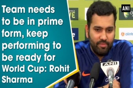 Team needs to be in prime form, keep performing to be ready for World Cup: Rohit Sharma