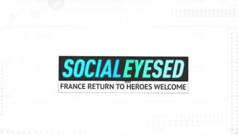 Socialeyesed - France return to heroes welcome