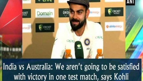 India vs Australia: We aren't going to be satisfied with victory in one test match, says Kohli