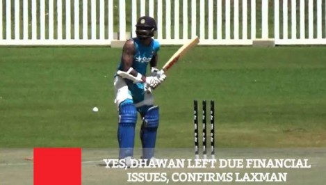 Yes Dhawan Left Due To Financial Issues Confirms Laxman