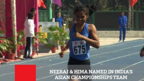 Neeraj Hima Named In India s Asian Championships Team