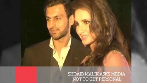 Shoaib Malik asks Media not to get personal