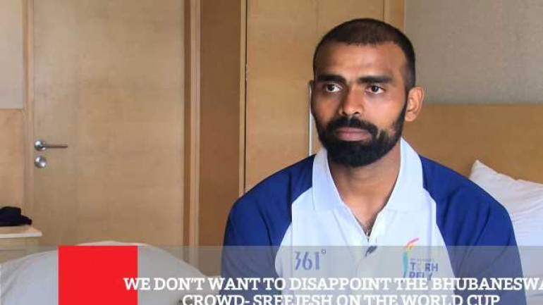 We Don t Want To Disappoint The Bhubaneswar Crowd - Sreejesh