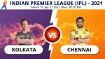 IPL 2021: KKR vs CSK Match 15 Toss Report: Kolkata wins toss, opts to field