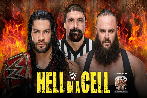 WWE Universal Championship - Roman Reigns (c) vs. Braun Strowman (Hell in a Cell Match with Special Referee – Mick Foley)