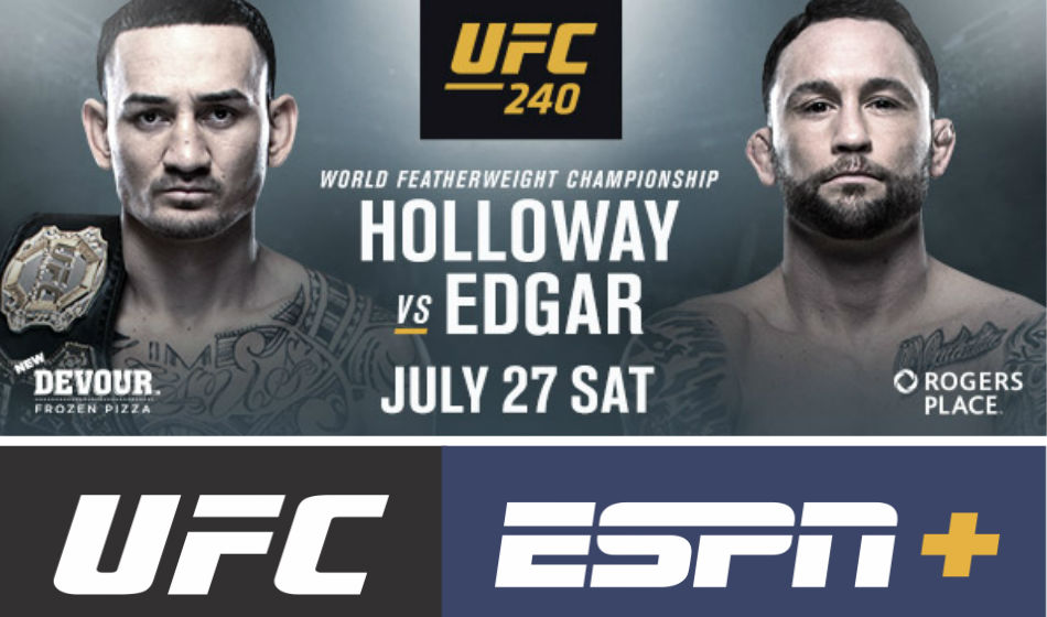 Holloway vs Edgar headlines UFC 240