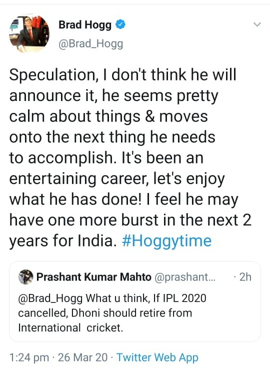 Hogg rejects Dhonis retirement rumours