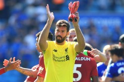Leicester Howler May Affect Liverpool Goalkeeper Alisson Paul Robinson