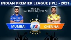 Ipl 2021 Mi Vs Csk Match 27 Toss Playing Xi Ipl 2021 Mumbai Indians Win Toss Opt Bowl First
